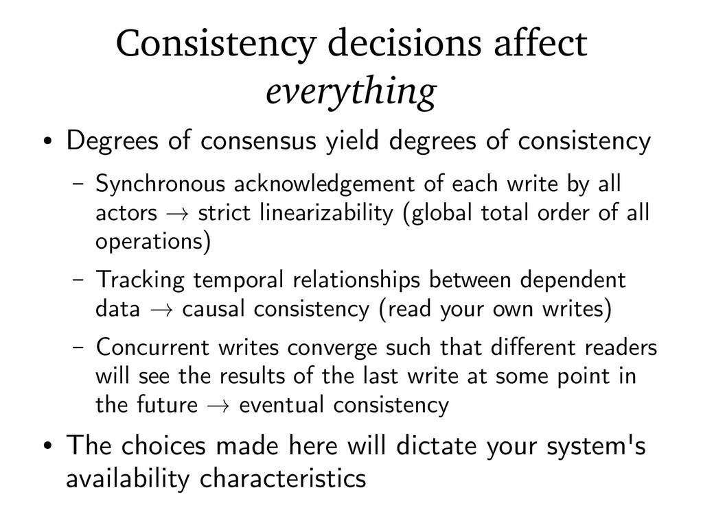 Consistency decisions affect everything ● Degre...