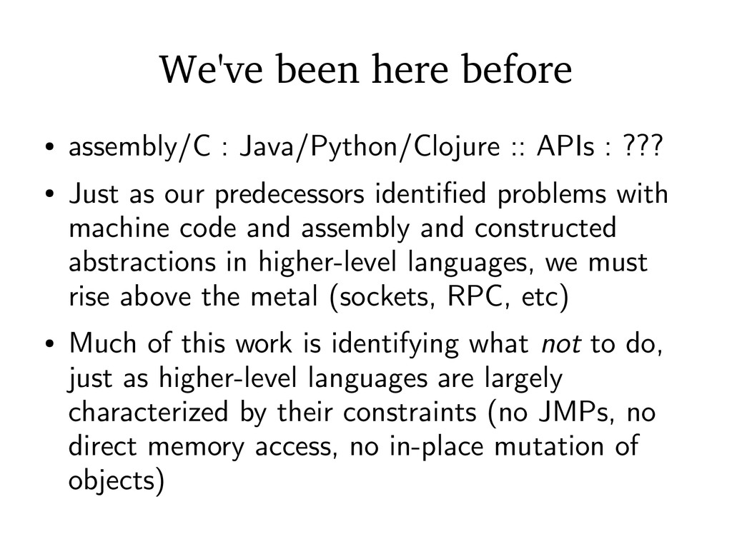 We've been here before ● assembly/C : Java/Pyth...