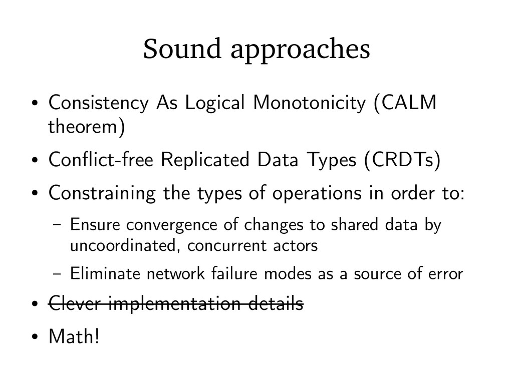 Sound approaches ● Consistency As Logical Monot...
