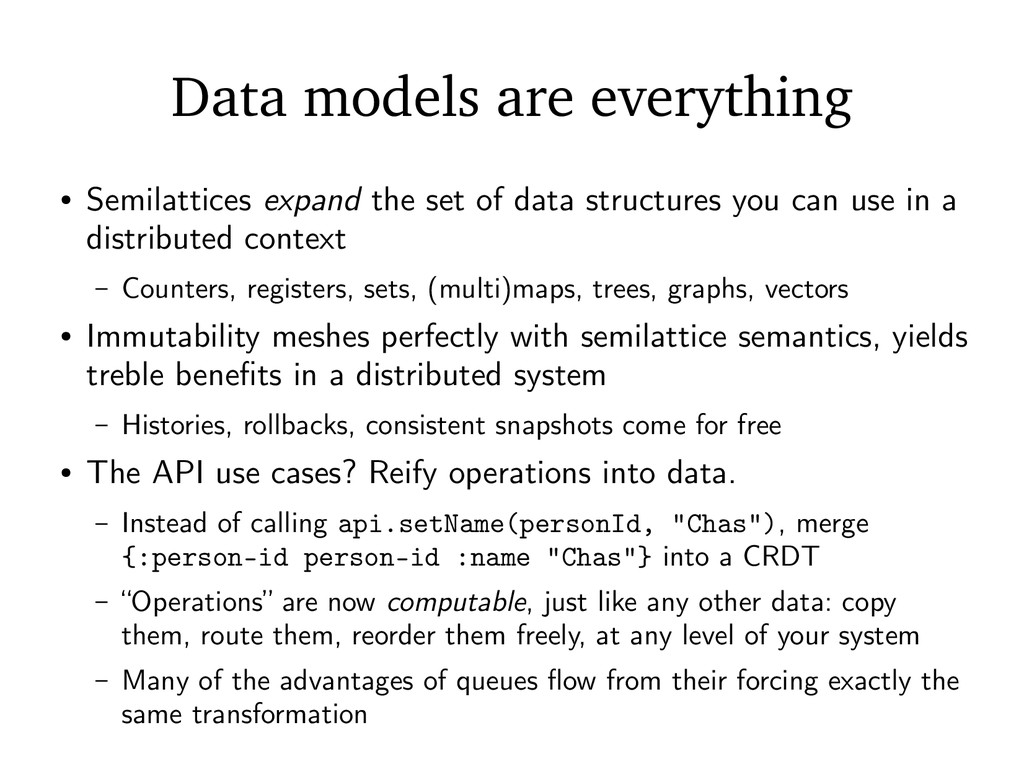 Data models are everything ● Semilattices expan...