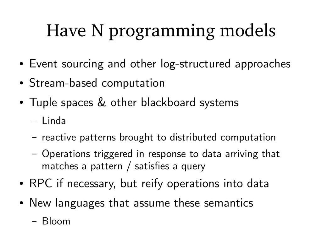 Have N programming models ● Event sourcing and ...