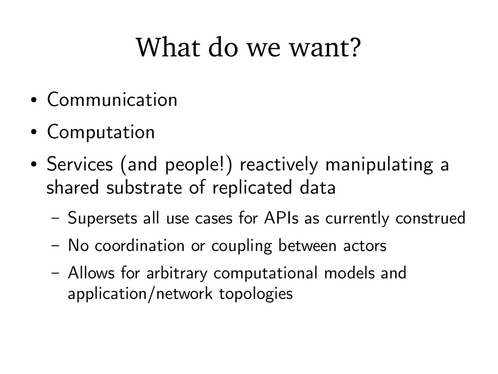 What do we want? ● Communication ● Computation ...