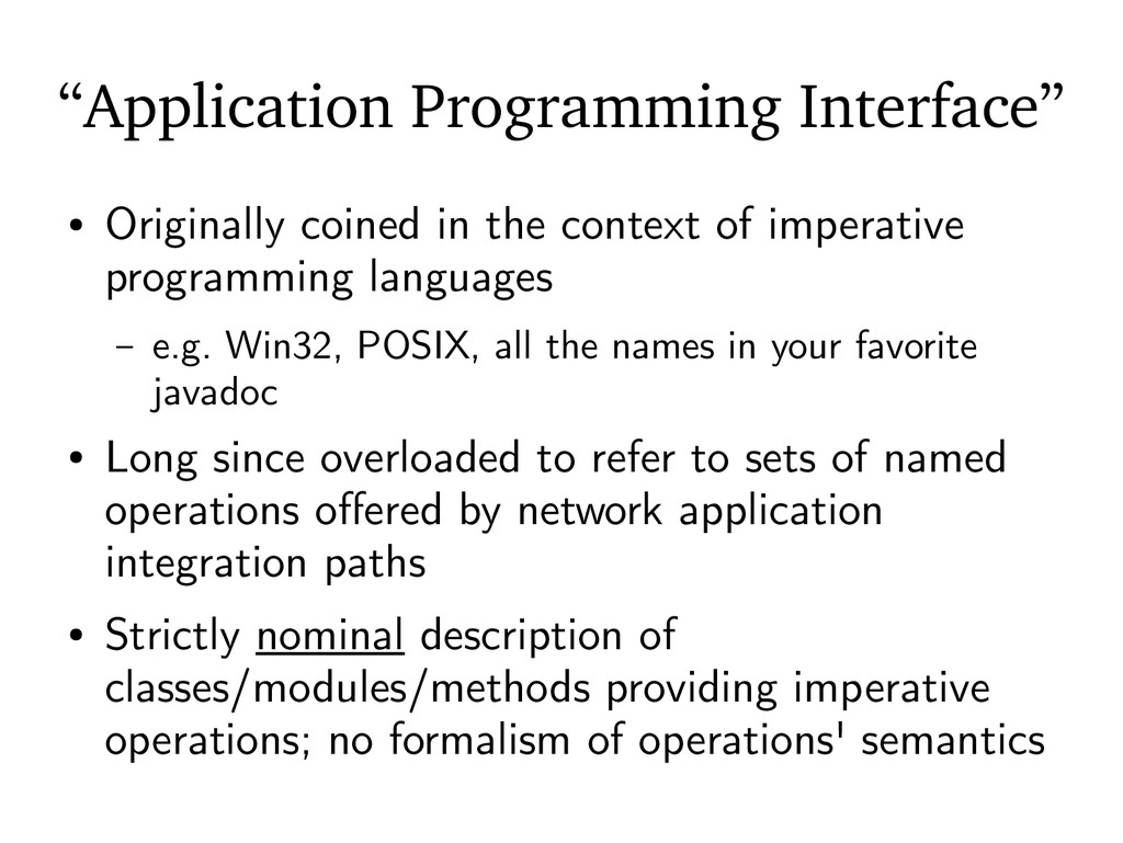 """Application Programming Interface"" ● Originall..."
