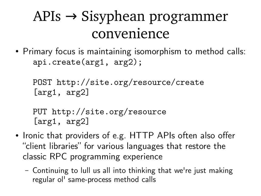 APIs Sisyphean programmer → convenience ● Prima...