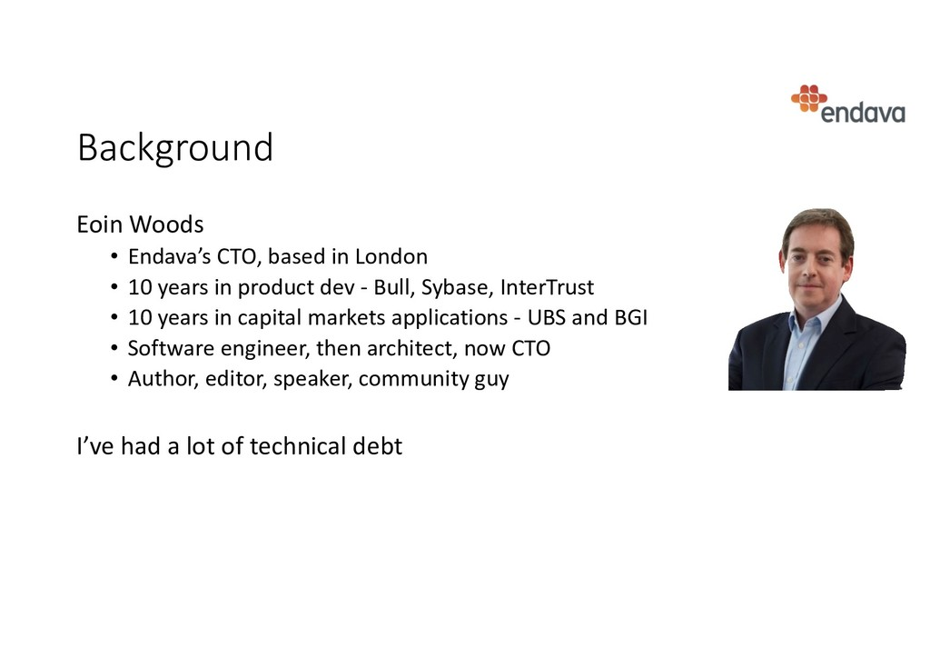Background Eoin Woods • Endava's CTO, based in ...
