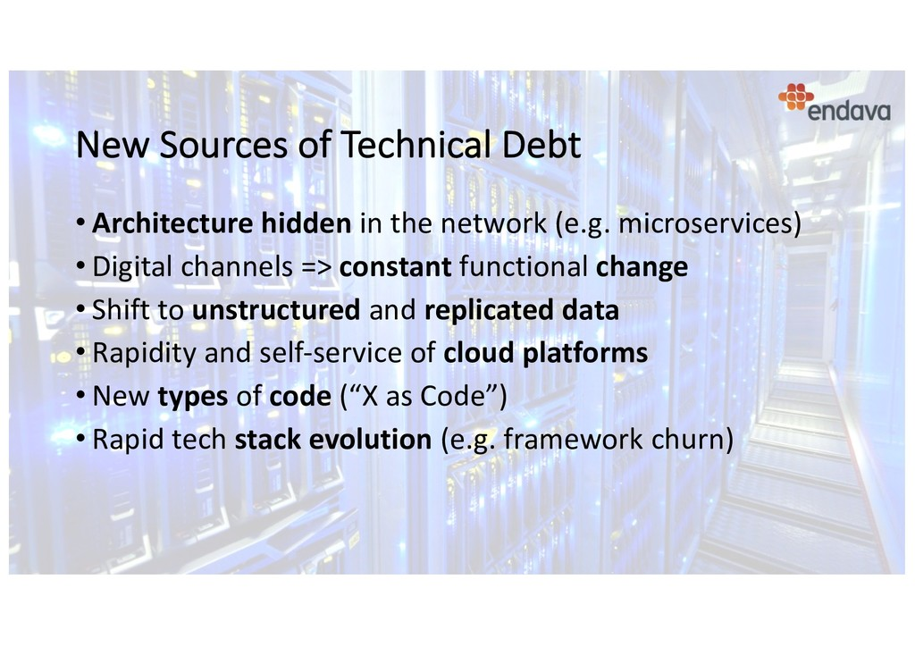 New Sources of Technical Debt • Architecture hi...