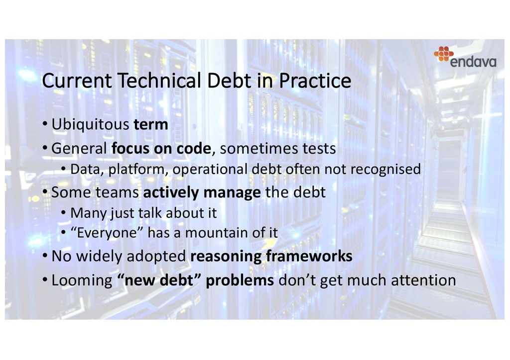 Current Technical Debt in Practice • Ubiquitous...