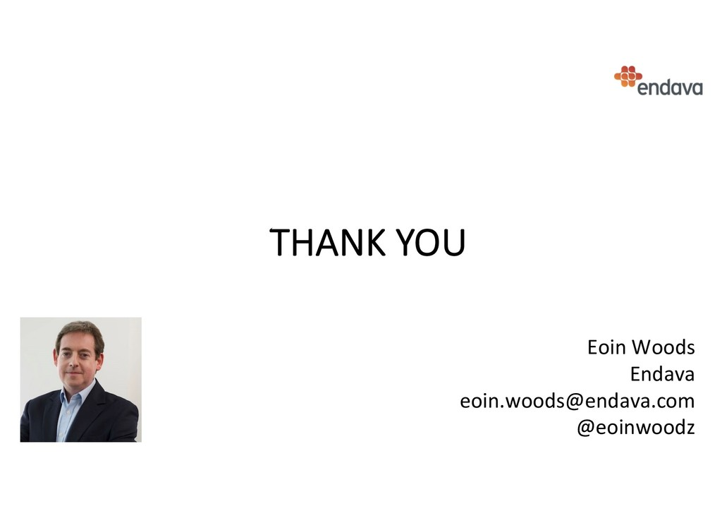 THANK YOU Eoin Woods Endava eoin.woods@endava.c...