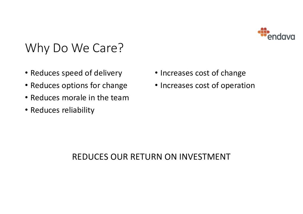 Why Do We Care? • Reduces speed of delivery • R...