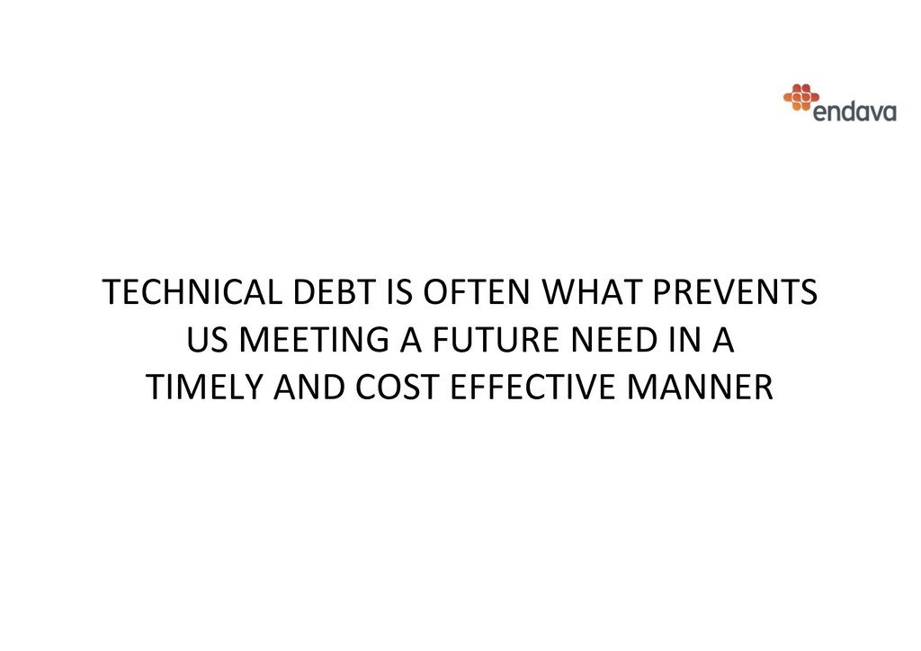 TECHNICAL DEBT IS OFTEN WHAT PREVENTS US MEETIN...