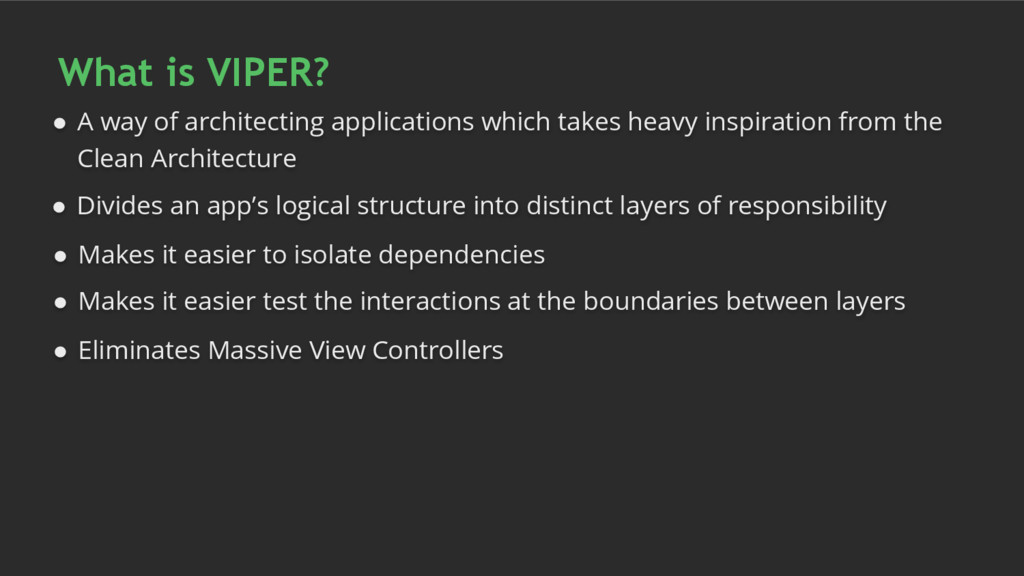 What is VIPER? ● A way of architecting applicat...