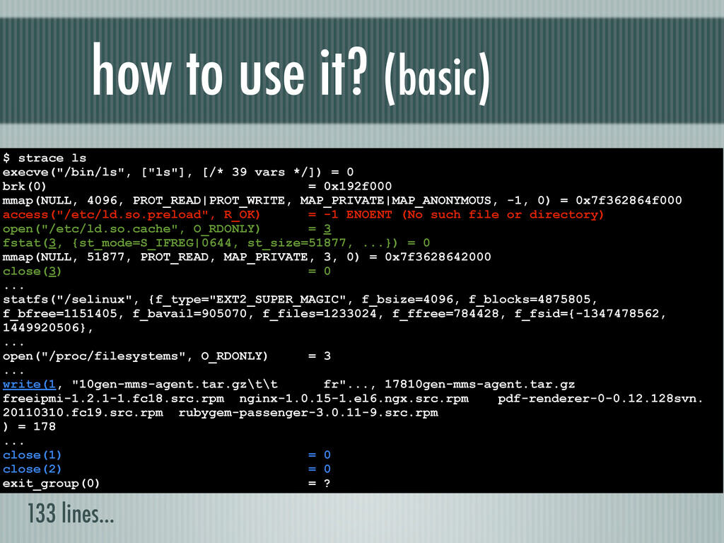 """how to use it? (basic) $ strace ls execve(""""/bin..."""