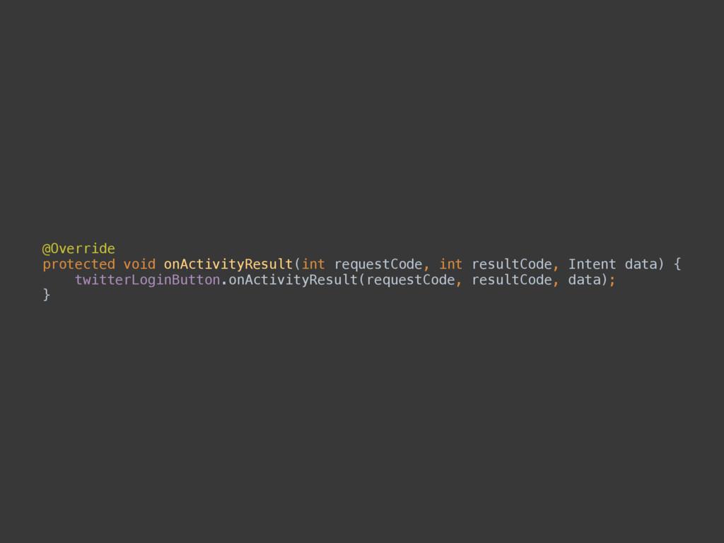 @Override protected void onActivityResult(int ...