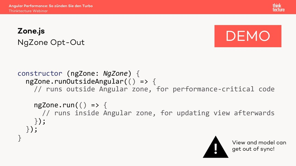 NgZone Opt-Out constructor (ngZone: NgZone) { n...