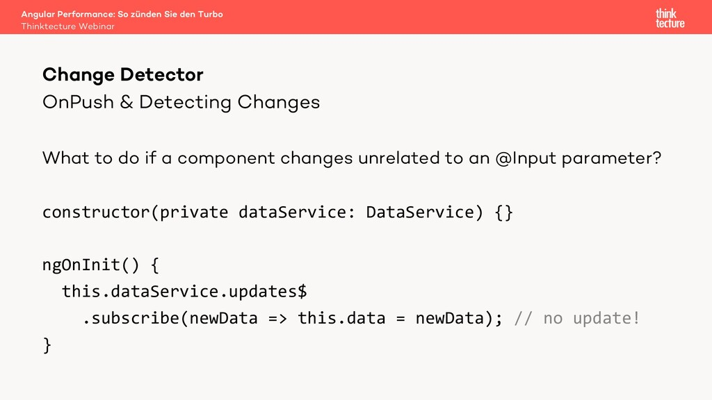 OnPush & Detecting Changes What to do if a comp...