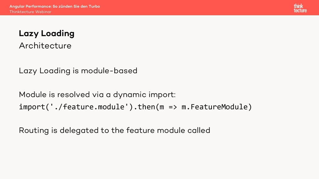 Architecture Lazy Loading is module-based Modul...