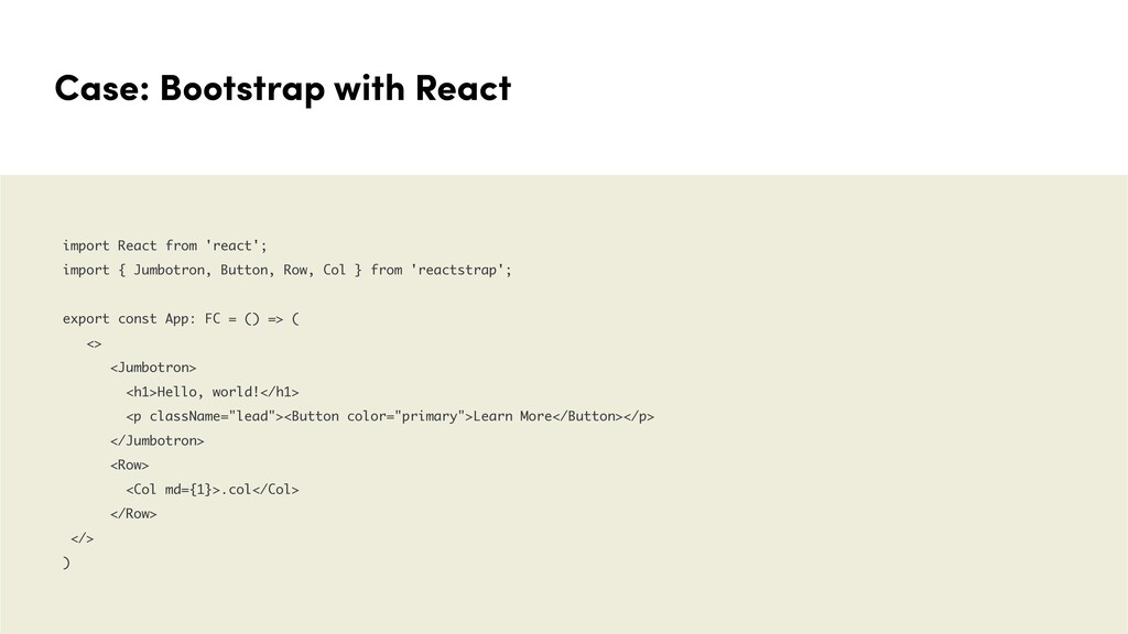 Case: Bootstrap with React import React from 'r...