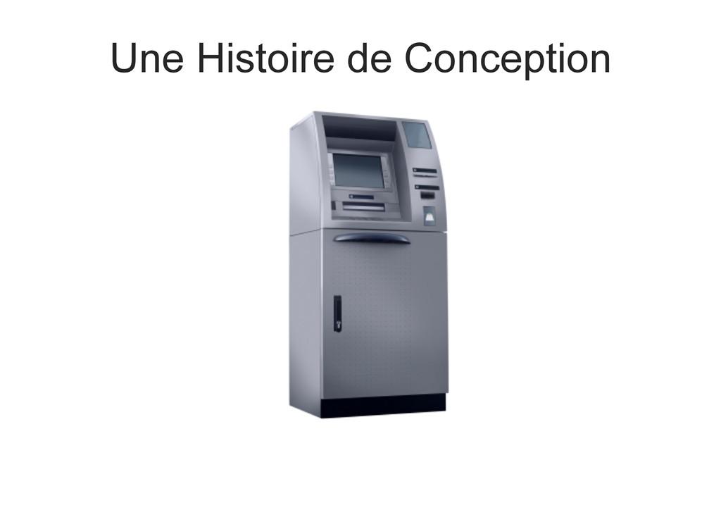 Une Histoire de Conception