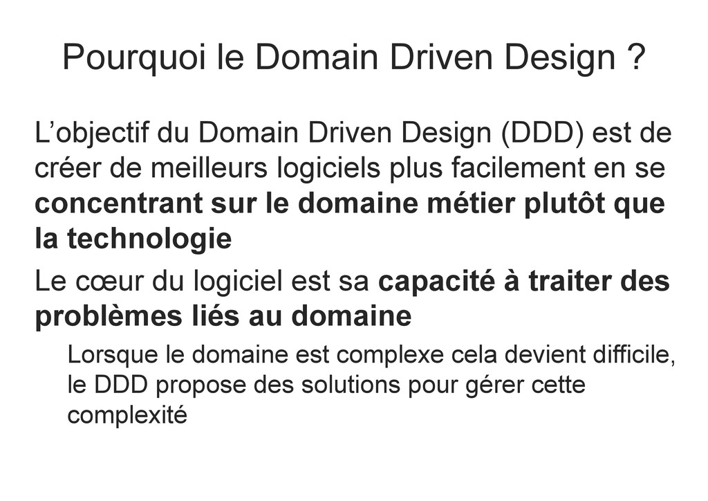 Pourquoi le Domain Driven Design ? L'objectif d...