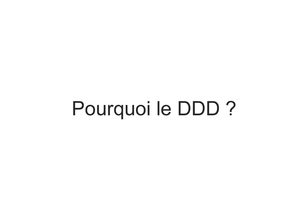 Pourquoi le DDD ?