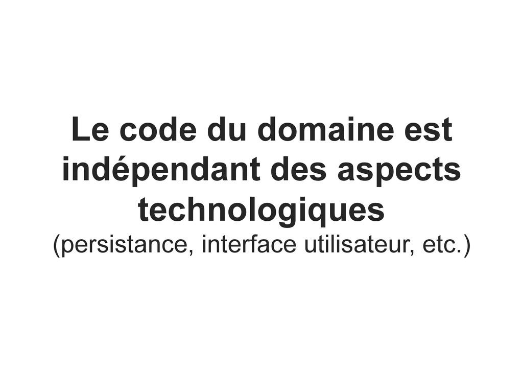 Le code du domaine est indépendant des aspects ...