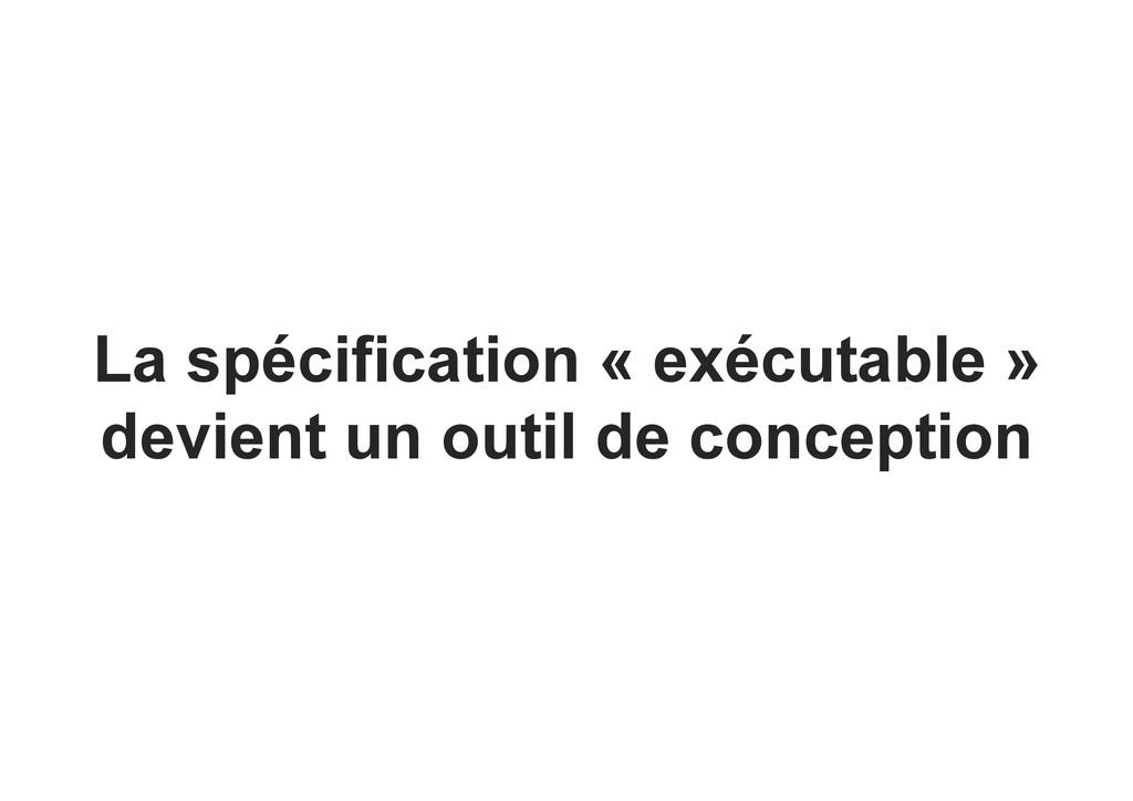 La spécification « exécutable » devient un outi...