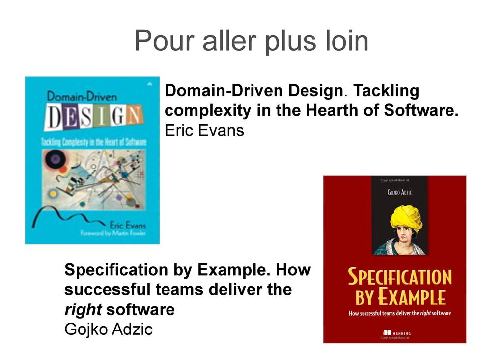 Pour aller plus loin Domain-Driven Design. Tack...
