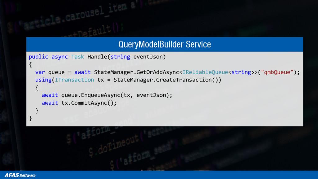 QueryModelBuilder Service public async Task Han...