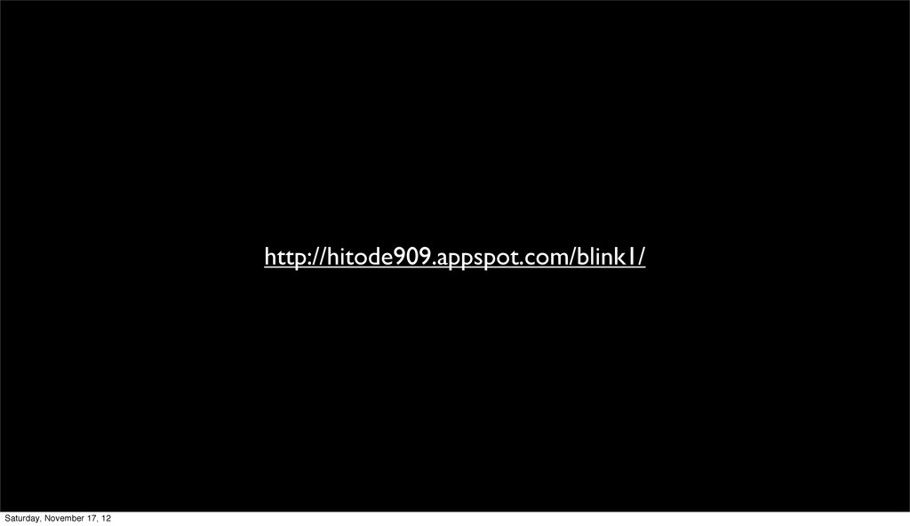 http://hitode909.appspot.com/blink1/ Saturday, ...