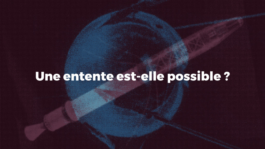 Une entente est-elle possible ?
