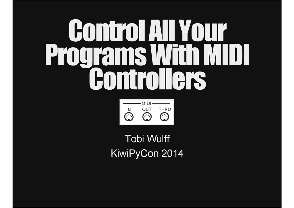 Control All Your Programs With MIDI Controllers...