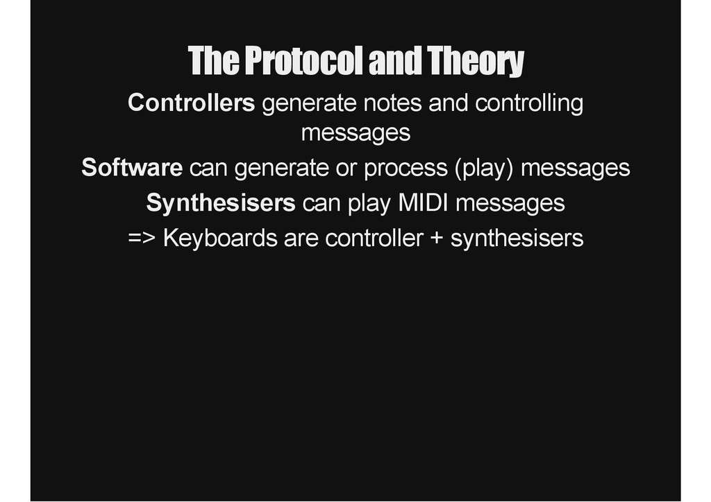 The Protocol and Theory Controllers generate no...