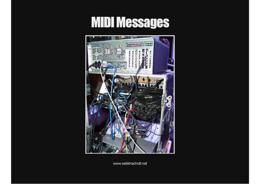 MIDI Messages www.sebkhachott.net