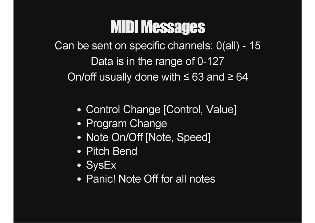 MIDI Messages Can be sent on specific channels:...