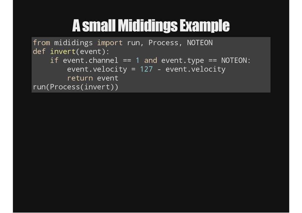 A small Mididings Example f r o m m i d i d i n...