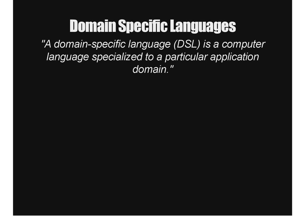 """Domain Specific Languages """"A domainspecific la..."""
