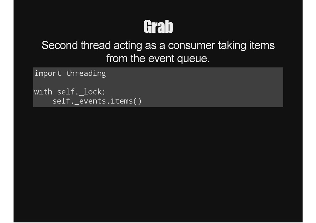 Grab Second thread acting as a consumer taking ...