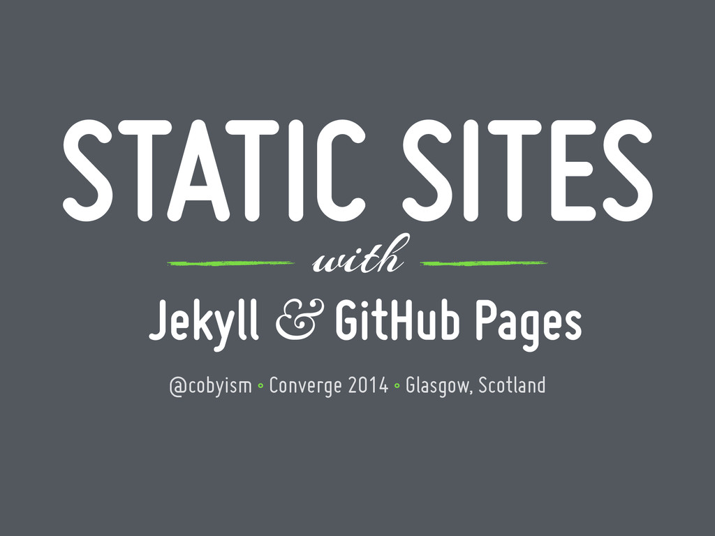 Jekyll & GitHub Pages STATIC SITES with @cobyis...
