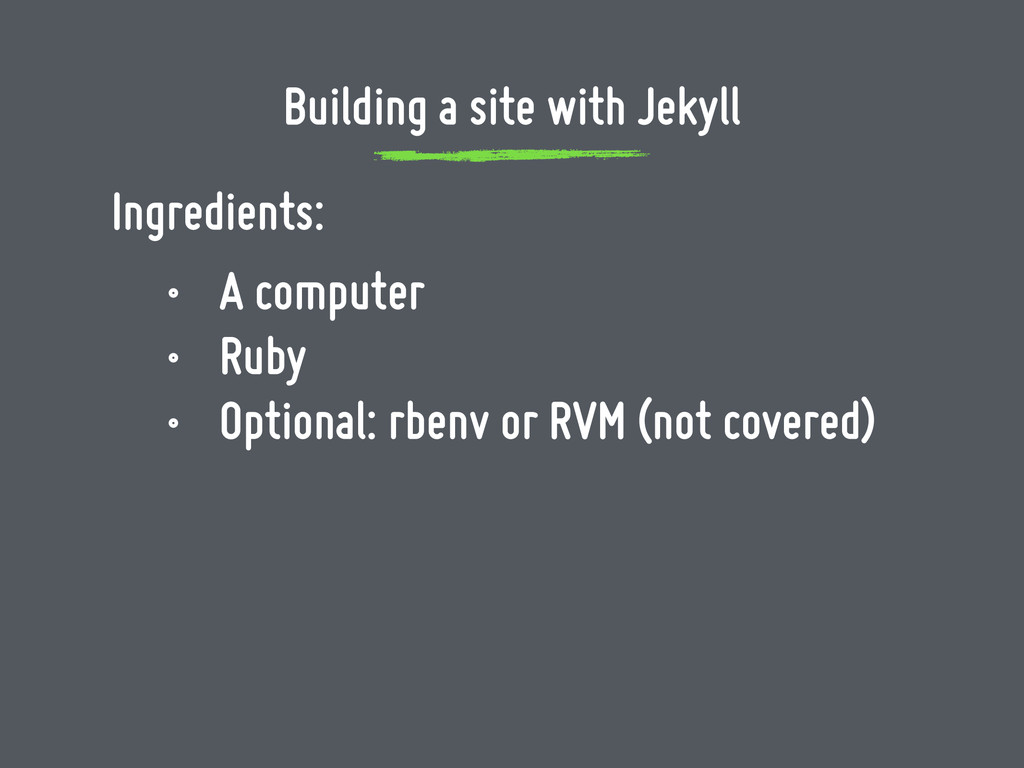 Ingredients: • A computer • Ruby • Optional: rb...