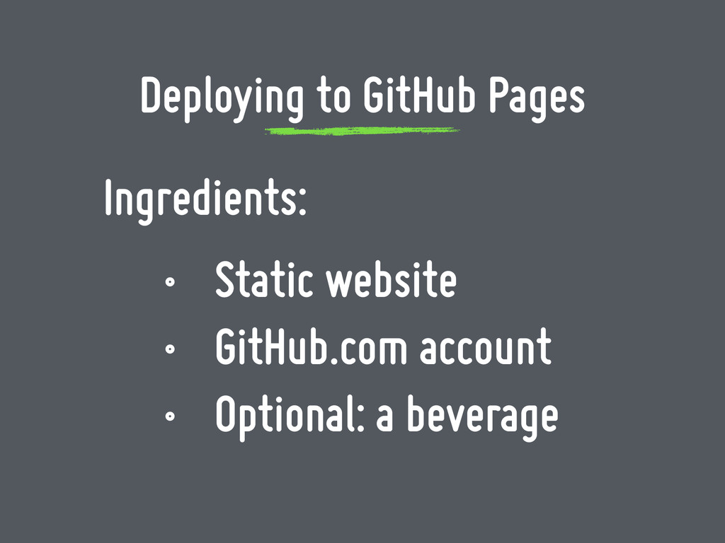 Ingredients: • Static website • GitHub.com acco...