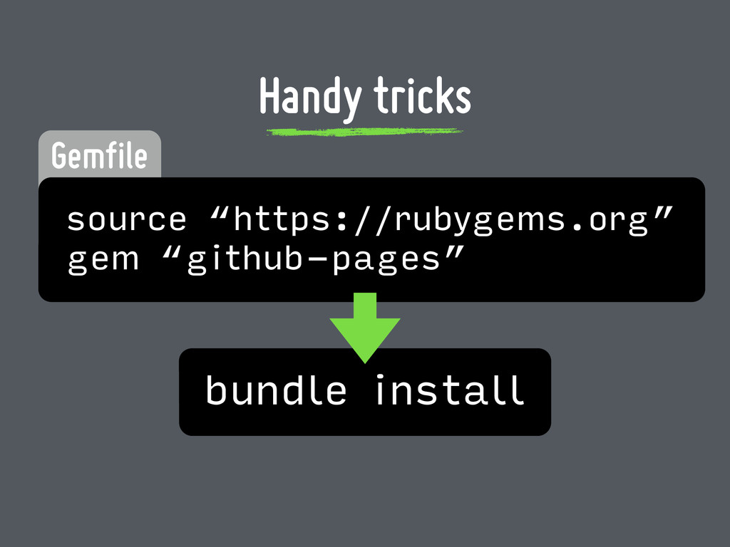 "Handy tricks bundle install source ""https://rub..."