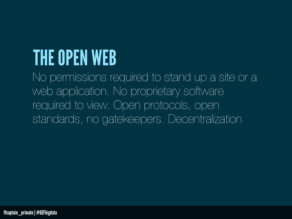 THE OPEN WEB No permissions required to stand u...