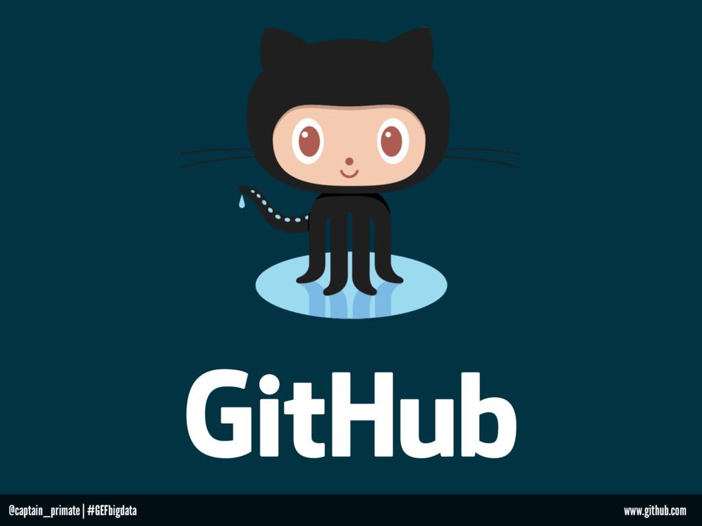 www.github.com @captain_primate   #GEFbigdata