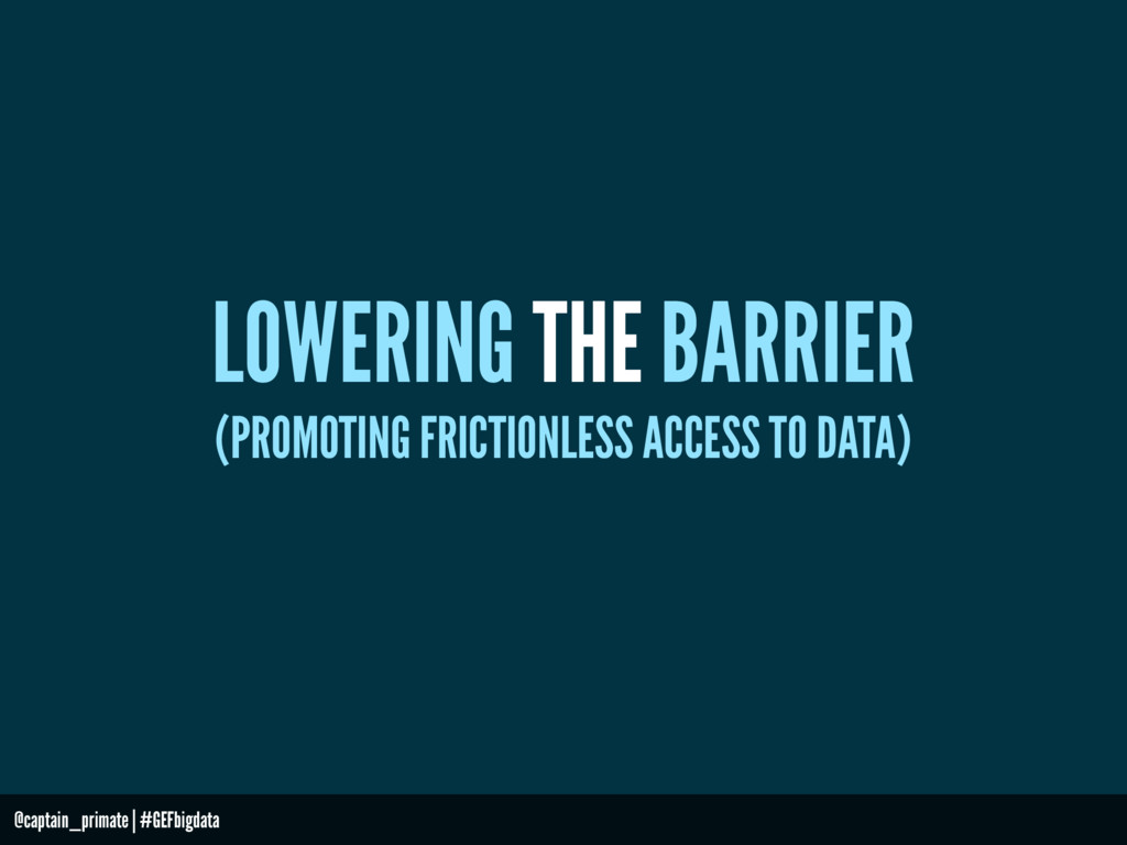 LOWERING THE BARRIER (PROMOTING FRICTIONLESS AC...