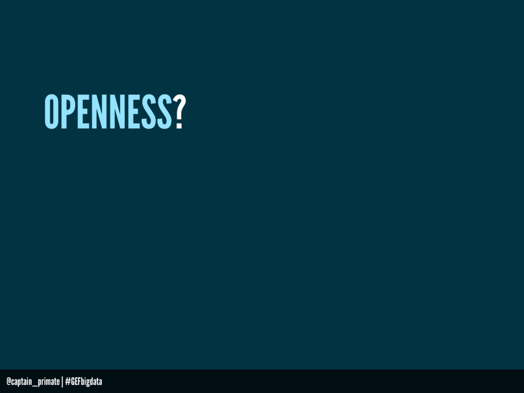OPENNESS? @captain_primate   #GEFbigdata