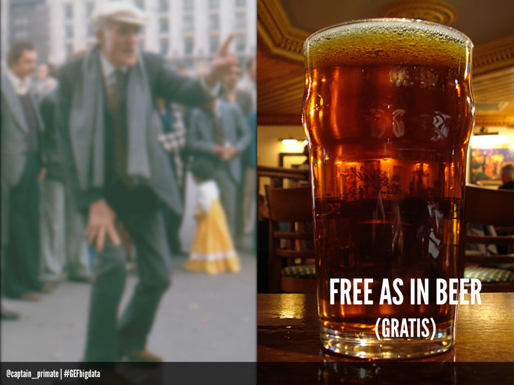 FREE AS IN BEER (GRATIS) @captain_primate   #GE...