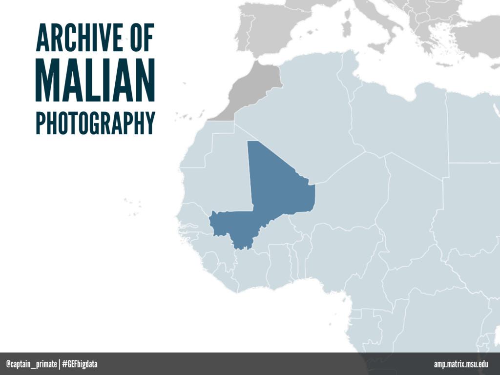 MALIAN amp.matrix.msu.edu ARCHIVE OF PHOTOGRAPH...