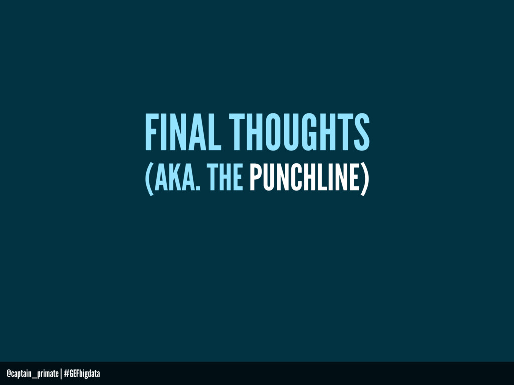 (AKA. THE PUNCHLINE) FINAL THOUGHTS @captain_pr...