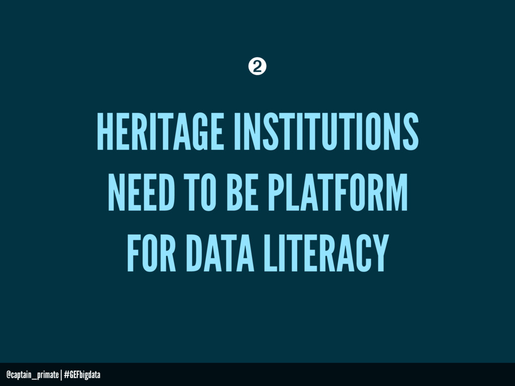 HERITAGE INSTITUTIONS NEED TO BE PLATFORM FOR D...