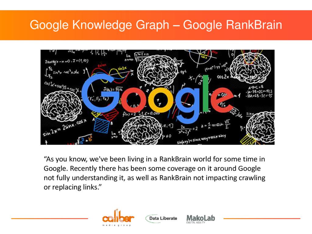 "Google Knowledge Graph – Google RankBrain ""As y..."